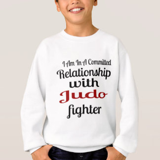 I Am In A Committed Relationship With Judo Fighter Sweatshirt