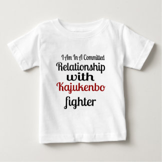 I Am In A Committed Relationship With Kajukenbo Fi Baby T-Shirt