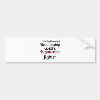 I Am In A Committed Relationship With Kajukenbo Fi Bumper Sticker