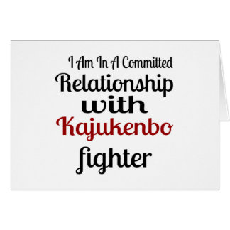 I Am In A Committed Relationship With Kajukenbo Fi Card