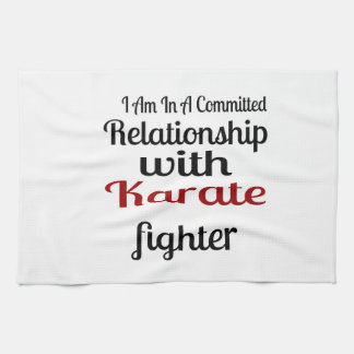 I Am In A Committed Relationship With Karate Fight Kitchen Towel
