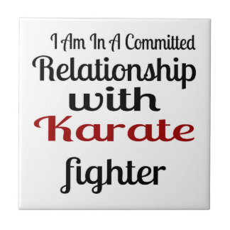 I Am In A Committed Relationship With Karate Fight Tile