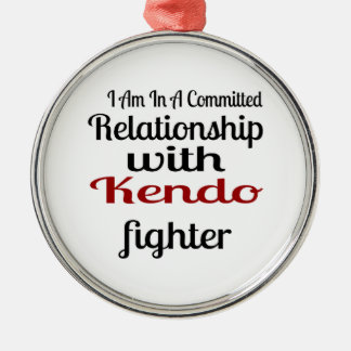 I Am In A Committed Relationship With Kendo Fighte Metal Ornament