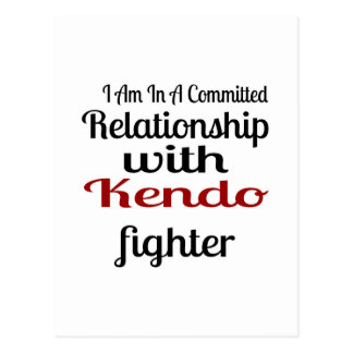 I Am In A Committed Relationship With Kendo Fighte Postcard