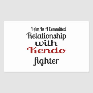 I Am In A Committed Relationship With Kendo Fighte Sticker