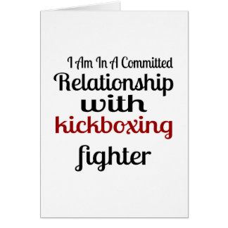 I Am In A Committed Relationship With kickboxing F Card