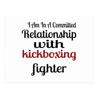 I Am In A Committed Relationship With kickboxing F Postcard