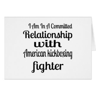 I Am In American kickboxing Committed Relationship Card