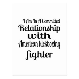 I Am In American kickboxing Committed Relationship Postcard