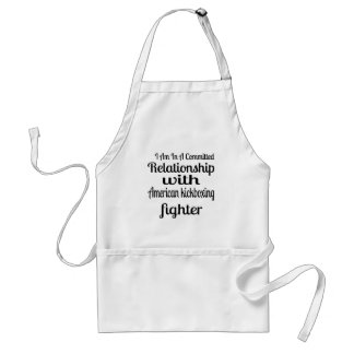 I Am In American kickboxing Committed Relationship Standard Apron