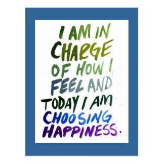 I am In Charge Of How I Feel Happiness Postcard