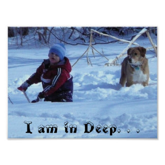 I am in Deep. . . (child and dog) Poster