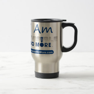 I Am Invisible No More - Travel Mug