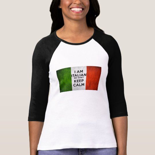 I Am Italian We Don't Keep Calm T-Shirt