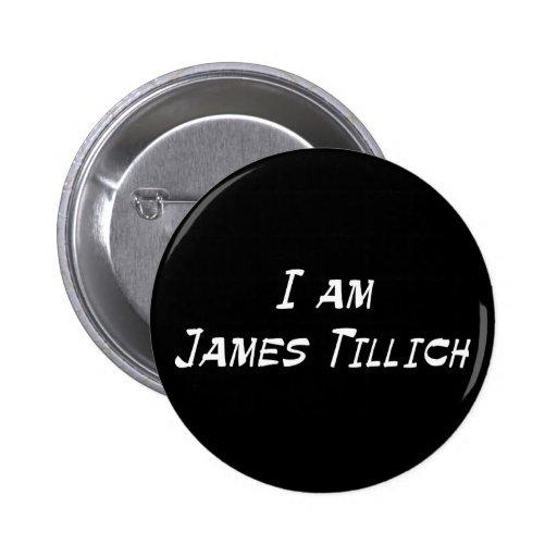 I Am James Tillich Pins