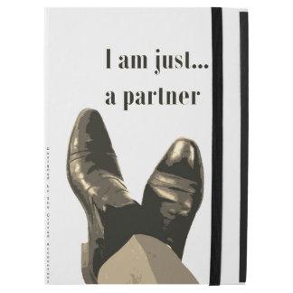 """""""I Am Just A Partner"""" iPad Pro 12.9"""" Case"""