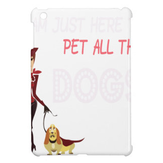I am just here to pet all the dogs case for the iPad mini
