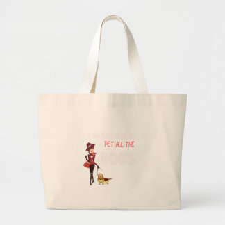 I am just here to pet all the dogs large tote bag