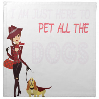 I am just here to pet all the dogs napkin