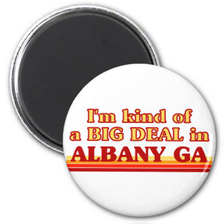 I am kind of a BIG DEAL in Albany 2 Inch Round Magnet