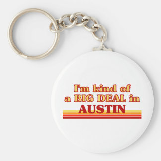 I am kind of a BIG DEAL in Austin Keychain