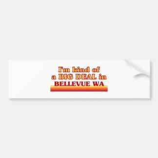 I am kind of a BIG DEAL in Bellevue Bumper Sticker