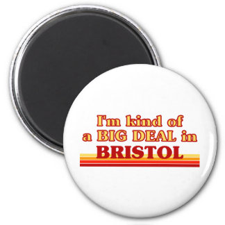 I am kind of a BIG DEAL in Bristol 2 Inch Round Magnet