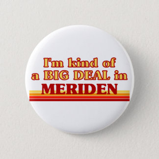 I am kind of a BIG DEAL in Meriden 2 Inch Round Button