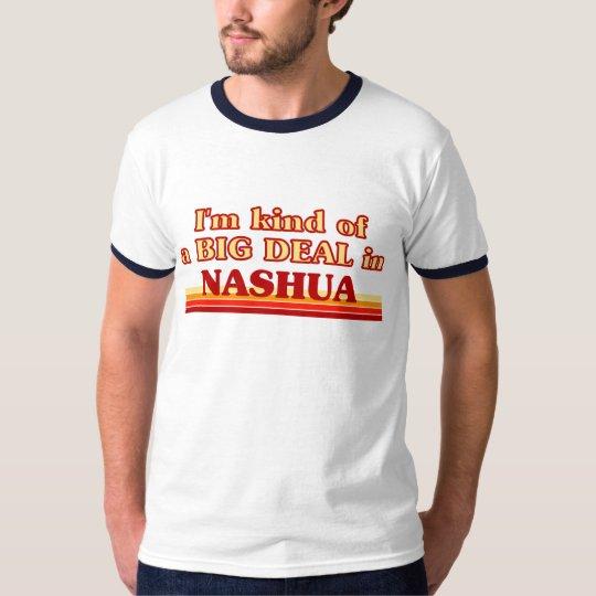 I am kind of a BIG DEAL in Nashua T-Shirt