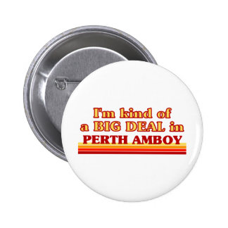 I am kind of a BIG DEAL in Perth Amboy 2 Inch Round Button
