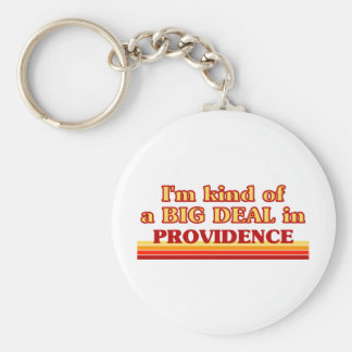 I am kind of a BIG DEAL in Providence Basic Round Button Keychain