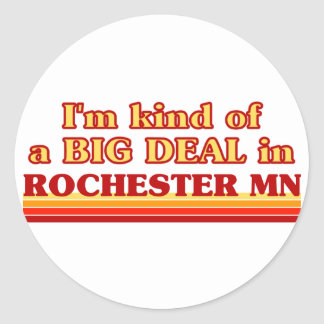 I am kind of a BIG DEAL in Rochester Classic Round Sticker
