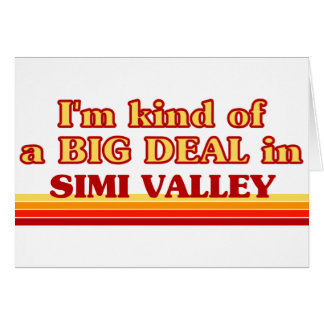 I am kind of a BIG DEAL in Simi Valley Card