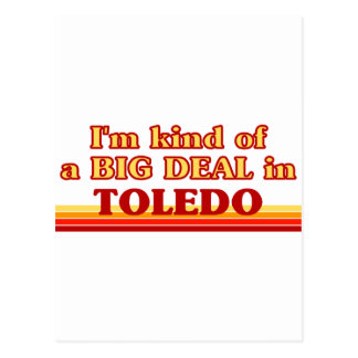I am kind of a BIG DEAL in Toledo Postcard