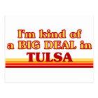 I am kind of a BIG DEAL in Tulsa Postcard