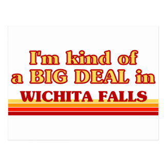 I am kind of a BIG DEAL in Wichita Falls Postcard