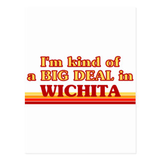 I am kind of a BIG DEAL in Wichita Postcard