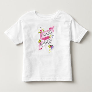 I Am Kind To Others Toddler T-Shirt