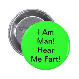 I Am Man Hear Me Fart 2 Inch Round Button