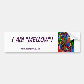 """I AM """"MELLOW""""! Bumper Sticker"""