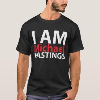 I Am Michael Hastings T-Shirt