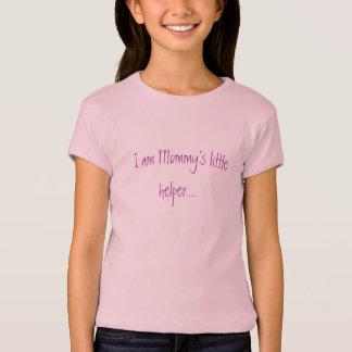 I am Mommy's little helper..... T-Shirt