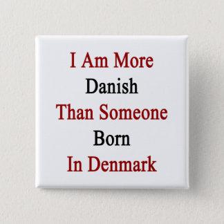 I Am More Danish Than Someone Born In Denmark 2 Inch Square Button
