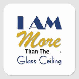 i am more than the glass ceiling tee square sticker