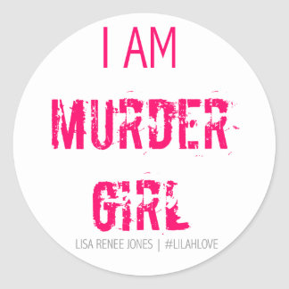I am Murder Girl sticker- Lilah Love Classic Round Sticker