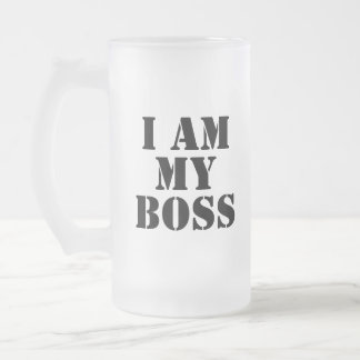 I am My Boss. Slogan. 16 Oz Frosted Glass Beer Mug