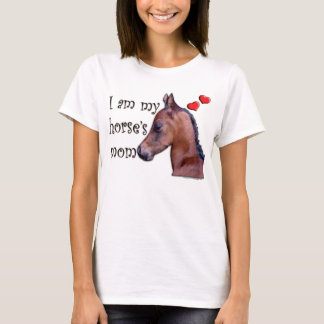 I am my Horse's Mom T-Shirt
