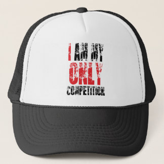 I Am My Only Competition Trucker Hat