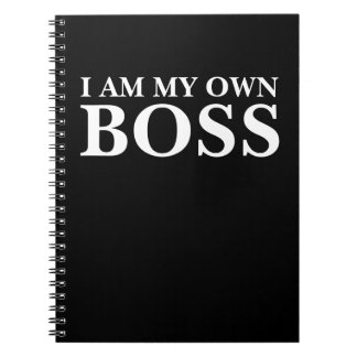 I Am My Own Boss (Customizable text and color) Notebooks