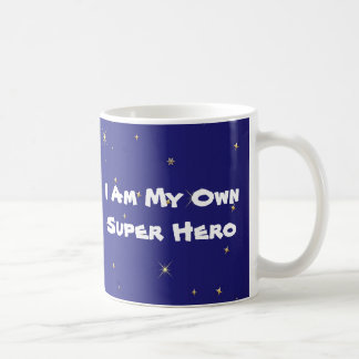 I Am My Own Super Hero Coffee Mug